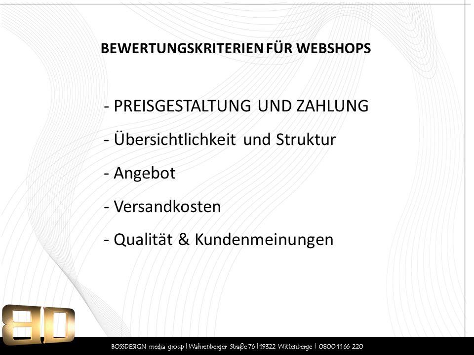BOSSDESIGN media group | Wahrenberger Straße 76 | 19322 Wittenberge | 0800 11 66 220 - PREISGESTALTUNG UND ZAHLUNG BEWERTUNGSKRITERIEN FÜR WEBSHOPS -