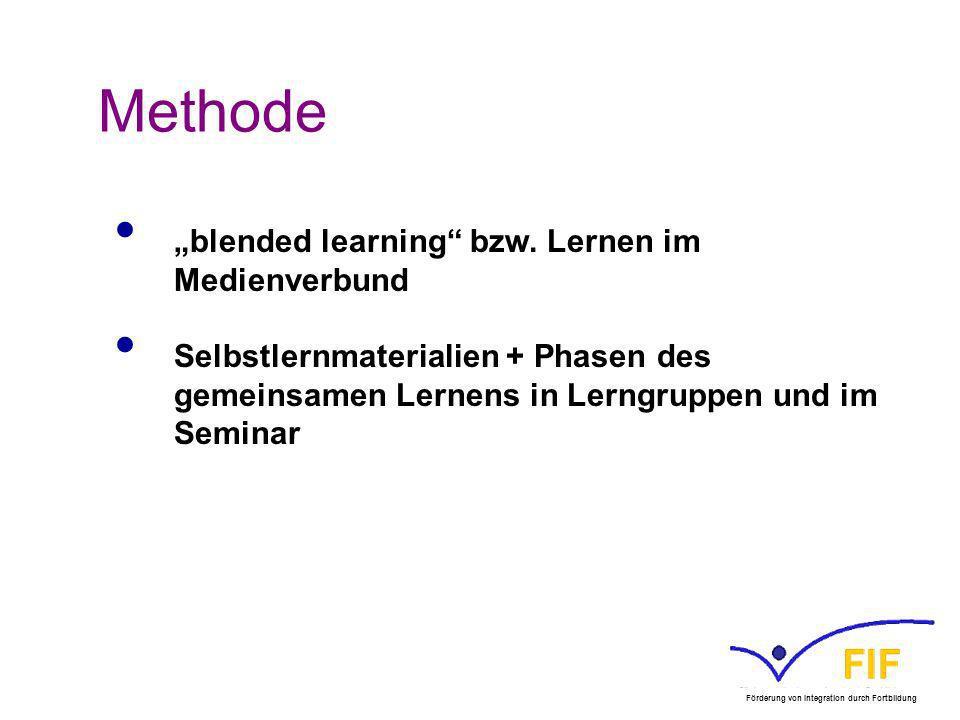 Methode blended learning bzw. Lernen im Medienverbund Selbstlernmaterialien + Phasen des gemeinsamen Lernens in Lerngruppen und im Seminar Förderung v