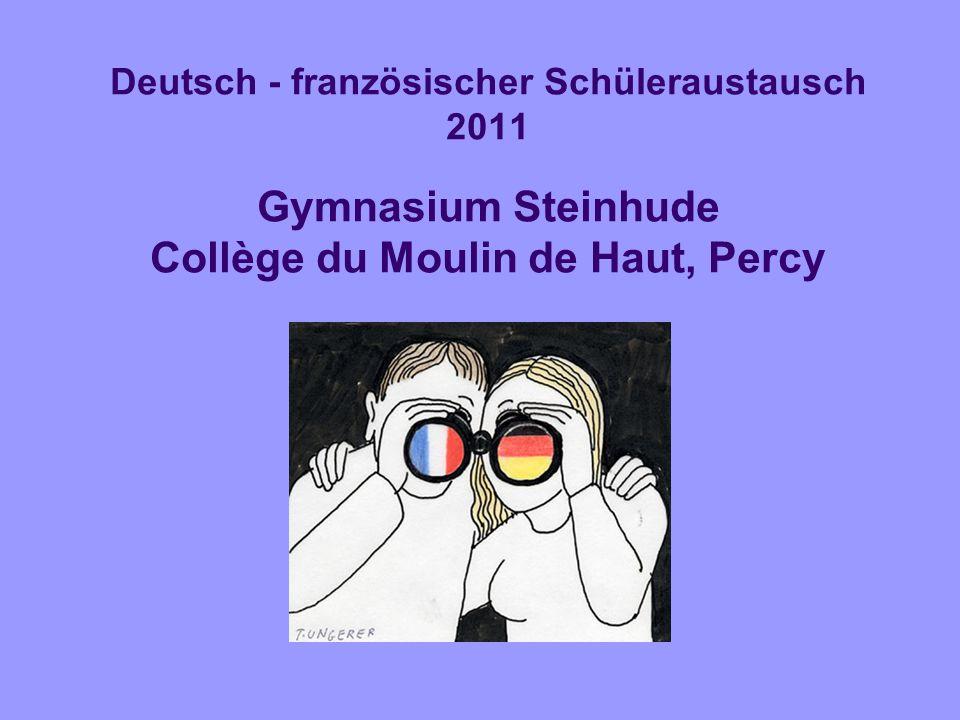 Deutsch - französischer Schüleraustausch 2011 Gymnasium Steinhude Collège du Moulin de Haut, Percy