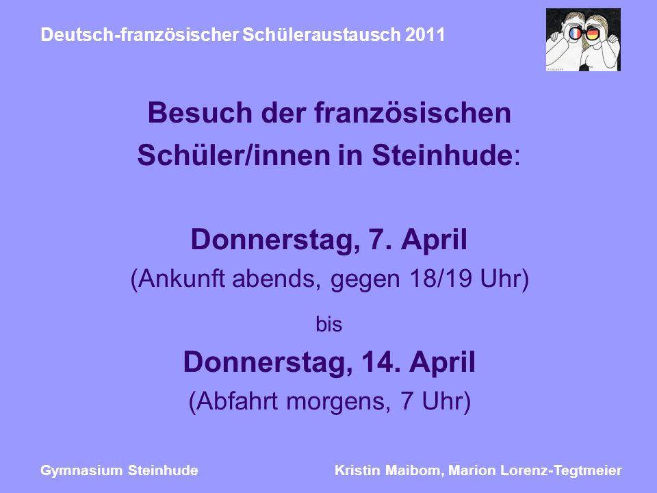 Kristin Maibom, Marion Lorenz-TegtmeierGymnasium Steinhude Deutsch-französischer Schüleraustausch 2011 … et à bientôt: Wir brechen am Mittwoch, den 18.
