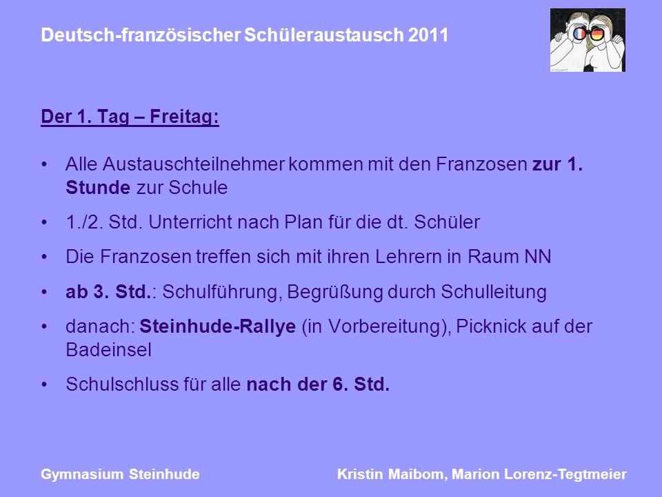 Kristin Maibom, Marion Lorenz-TegtmeierGymnasium Steinhude Deutsch-französischer Schüleraustausch 2011 Der 1.