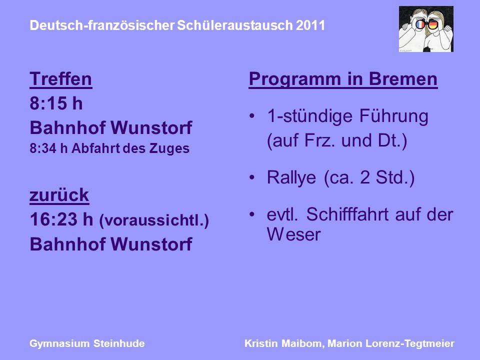 Kristin Maibom, Marion Lorenz-TegtmeierGymnasium Steinhude Deutsch-französischer Schüleraustausch 2011 Dienstag, 12.