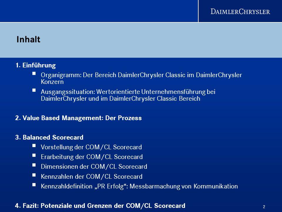 2 Inhalt 1. Einführung Organigramm: Der Bereich DaimlerChrysler Classic im DaimlerChrysler Konzern Ausgangssituation: Wertorientierte Unternehmensführ
