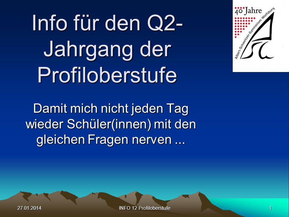 27.01.2014INFO 12 Profiloberstufe12 Aufgaben: Stellen Sie gescheite Fragen; je dümmer desto besser .