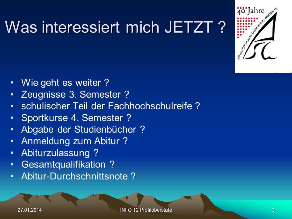 27.01.2014INFO 12 Profiloberstufe4 Wie geht es weiter .