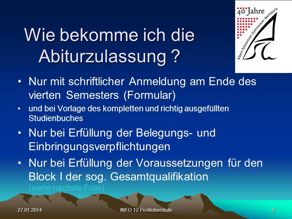 27.01.2014INFO 12 Profiloberstufe8 Wie bekomme ich die Abiturzulassung .