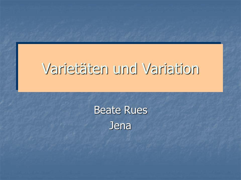 Beate Rues Jena Varietäten und Variation