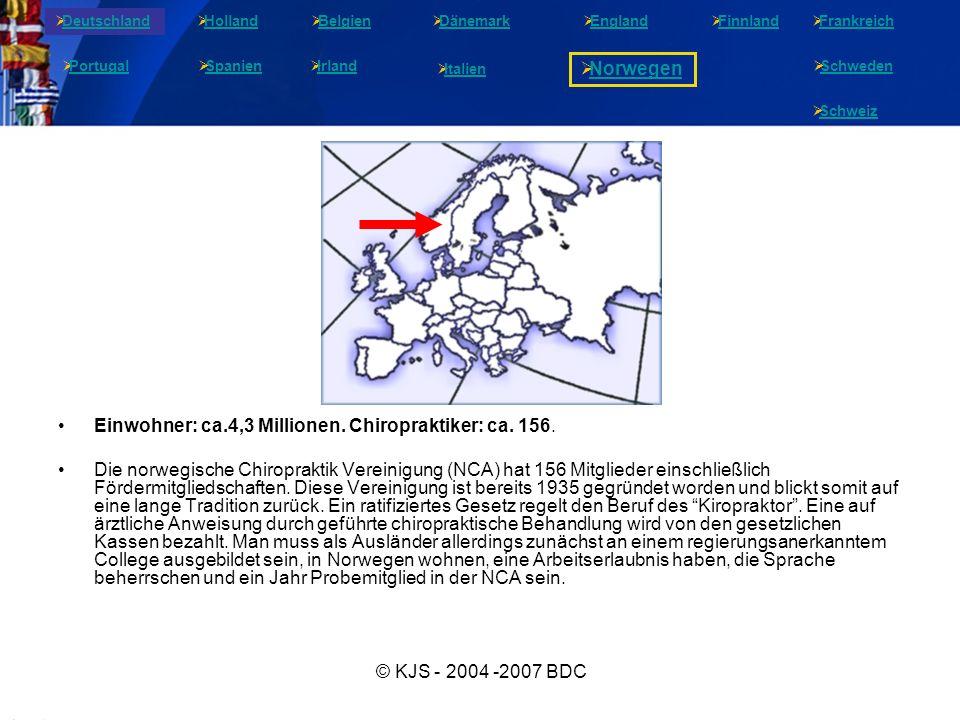 © KJS - 2004 -2007 BDC Einwohner: ca.4,3 Millionen. Chiropraktiker: ca. 156. Die norwegische Chiropraktik Vereinigung (NCA) hat 156 Mitglieder einschl
