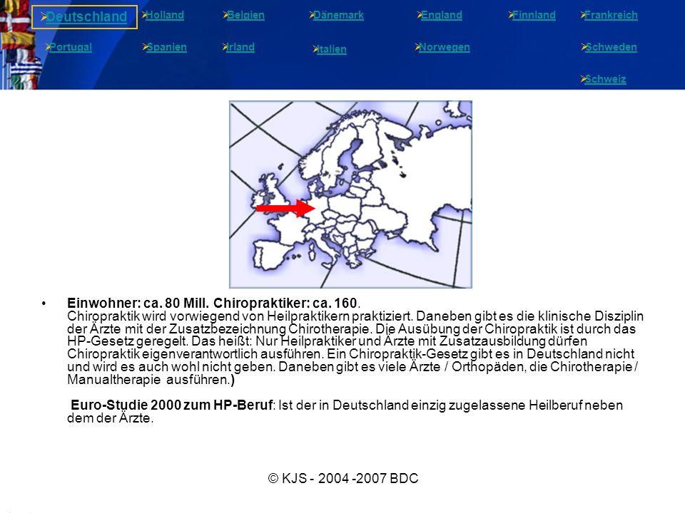 © KJS - 2004 -2007 BDC Einwohner: ca.80 Mill. Chiropraktiker: ca.