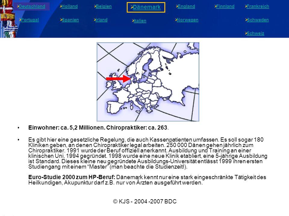 © KJS - 2004 -2007 BDC Einwohner: ca. 5,2 Millionen. Chiropraktiker: ca. 263. Es gibt hier eine gesetzliche Regelung, die auch Kassenpatienten umfasse