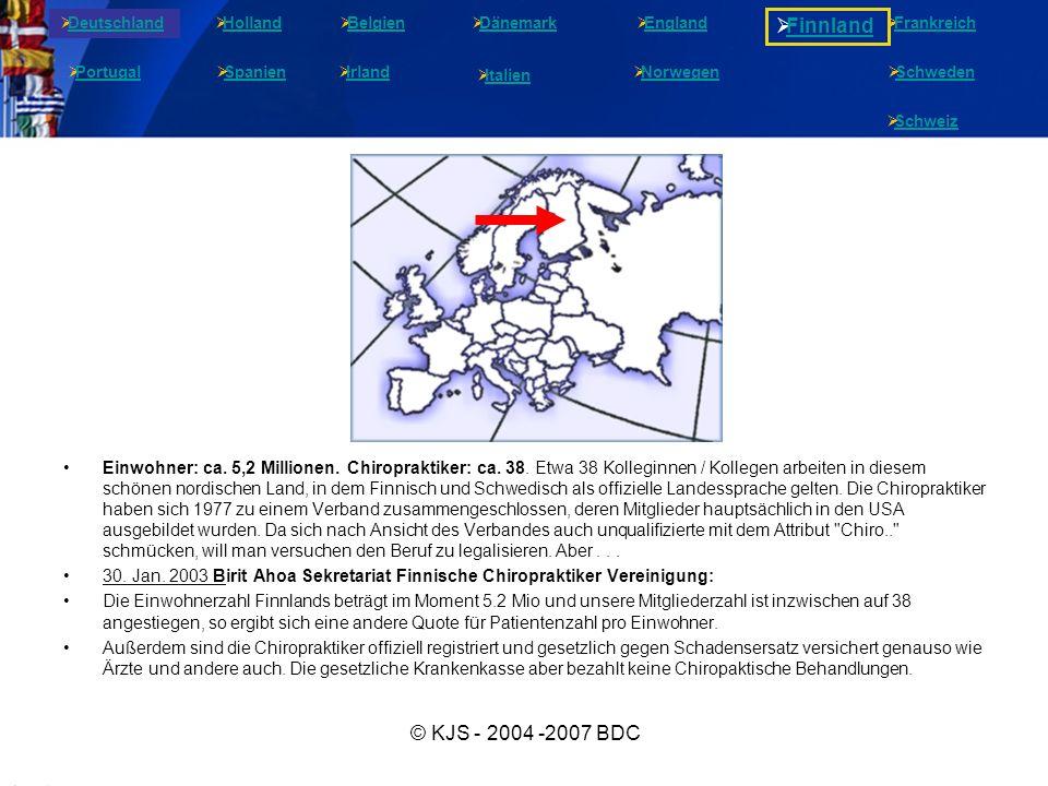 © KJS - 2004 -2007 BDC Einwohner: ca. 5,2 Millionen. Chiropraktiker: ca. 38. Etwa 38 Kolleginnen / Kollegen arbeiten in diesem schönen nordischen Land
