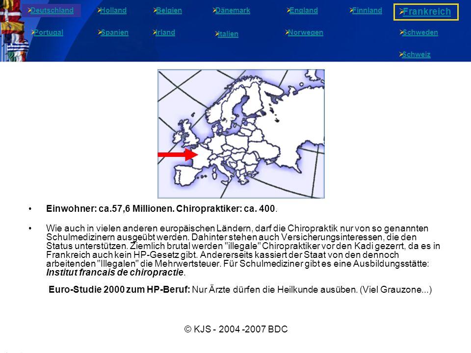 © KJS - 2004 -2007 BDC Einwohner: ca.57,6 Millionen. Chiropraktiker: ca. 400. Wie auch in vielen anderen europäischen Ländern, darf die Chiropraktik n
