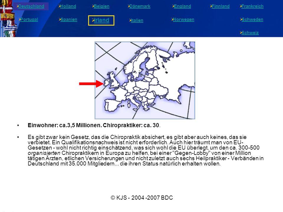 © KJS - 2004 -2007 BDC Einwohner: ca.3,5 Millionen. Chiropraktiker: ca. 30. Es gibt zwar kein Gesetz, das die Chiropraktik absichert, es gibt aber auc