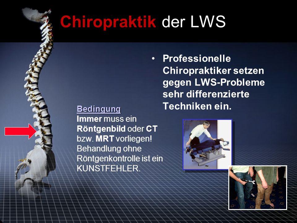 Professionelle Chiropraktiker setzen gegen LWS-Probleme sehr differenzierte Techniken ein.