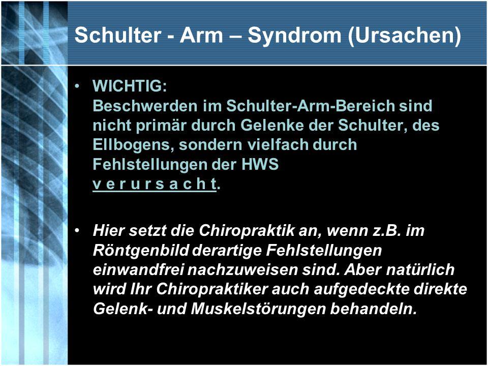 WICHTIG: Beschwerden im Schulter-Arm-Bereich sind nicht primär durch Gelenke der Schulter, des Ellbogens, sondern vielfach durch Fehlstellungen der HW