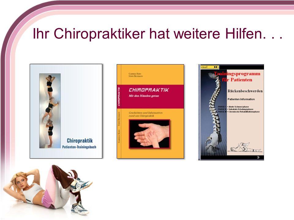Ihr Chiropraktiker hat weitere Hilfen...