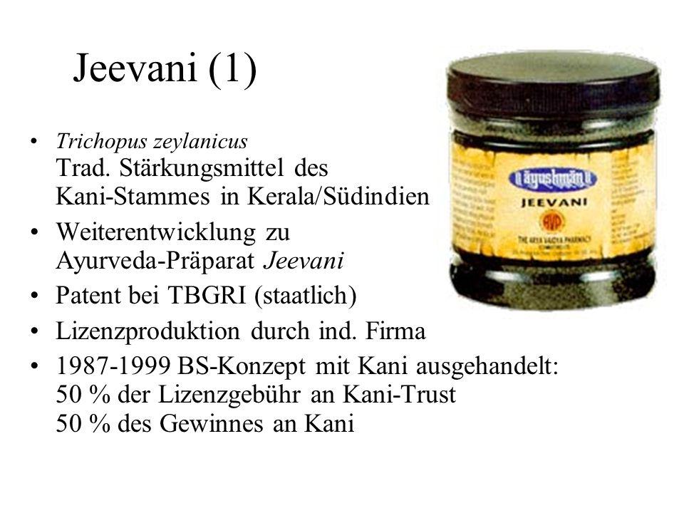 Jeevani (1) Trichopus zeylanicus Trad. Stärkungsmittel des Kani-Stammes in Kerala/Südindien Weiterentwicklung zu Ayurveda-Präparat Jeevani Patent bei