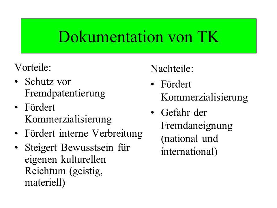 Dokumentation von TK Vorteile: Schutz vor Fremdpatentierung Fördert Kommerzialisierung Fördert interne Verbreitung Steigert Bewusstsein für eigenen ku