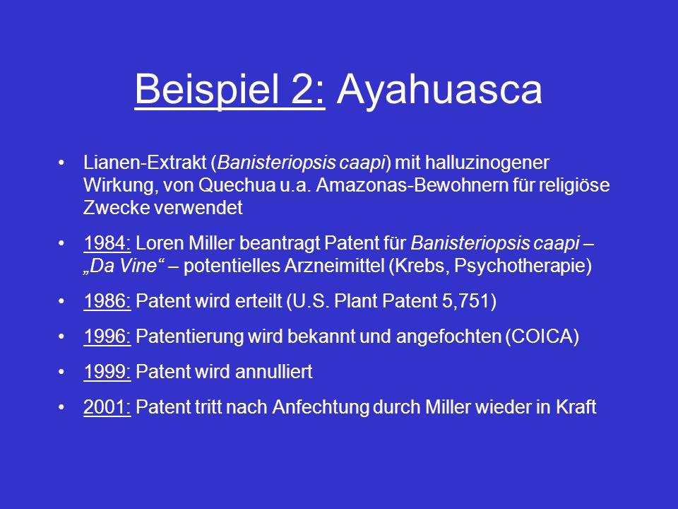 Beispiel 2: Ayahuasca Lianen-Extrakt (Banisteriopsis caapi) mit halluzinogener Wirkung, von Quechua u.a. Amazonas-Bewohnern für religiöse Zwecke verwe