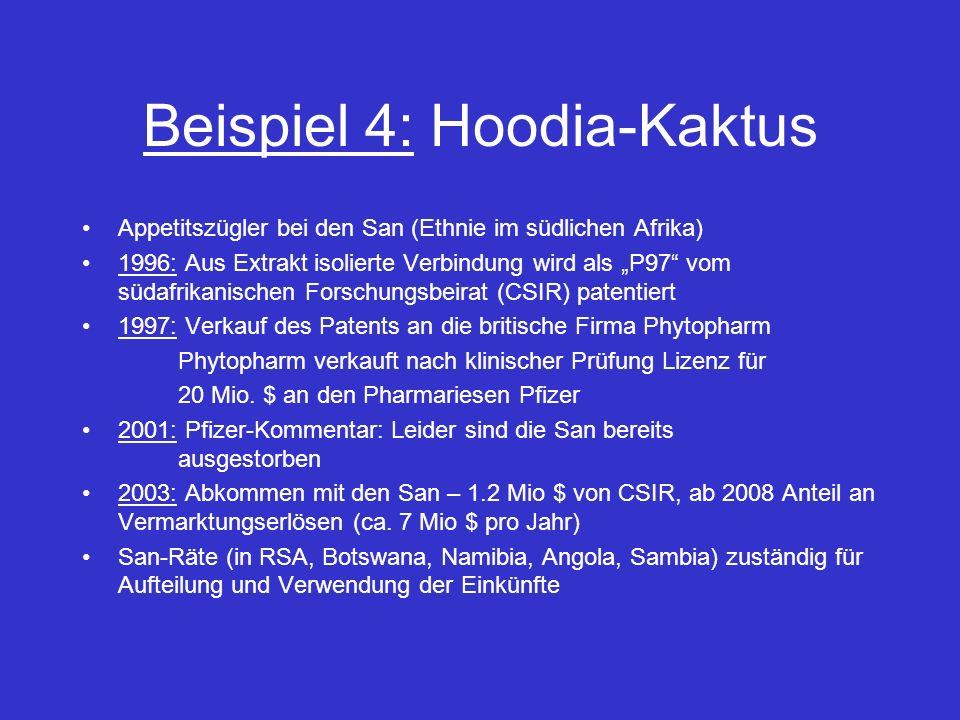 Beispiel 4: Hoodia-Kaktus Appetitszügler bei den San (Ethnie im südlichen Afrika) 1996: Aus Extrakt isolierte Verbindung wird als P97 vom südafrikanis