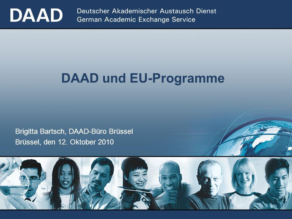 DAAD und EU-Programme Brigitta Bartsch, DAAD-Büro Brüssel Brüssel, den 12. Oktober 2010