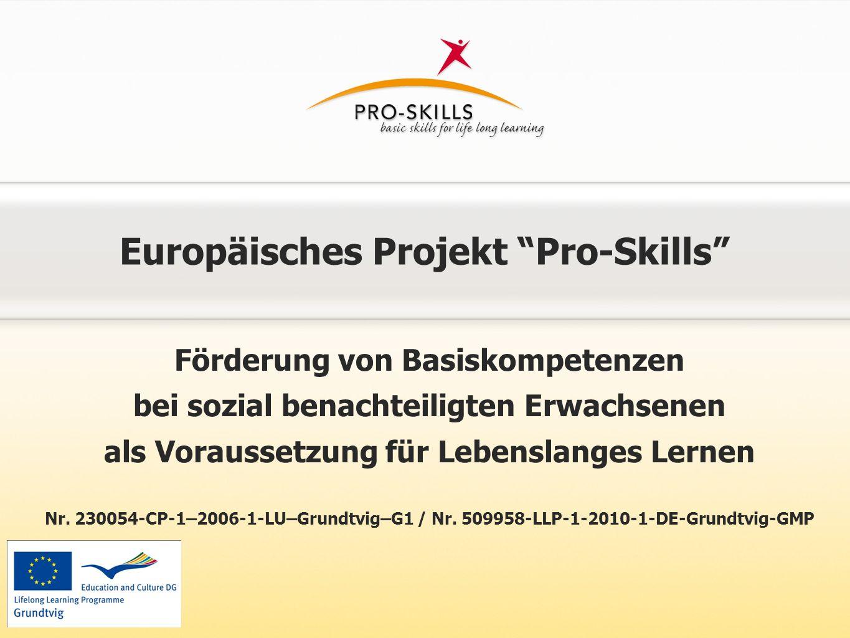 Europäisches Projekt Pro-Skills Förderung von Basiskompetenzen bei sozial benachteiligten Erwachsenen als Voraussetzung für Lebenslanges Lernen Nr.