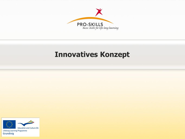 Hintergrund Es gibt in der Erwachsenenbildung kaum Angebote, diese Kompetenzen zu trainieren Pro-Skills möchte diese Lücke füllen, indem Erwachsenen eine Möglichkeit gegeben wird, Basiskompetenz in einem geschützten Rahmen einzuüben.