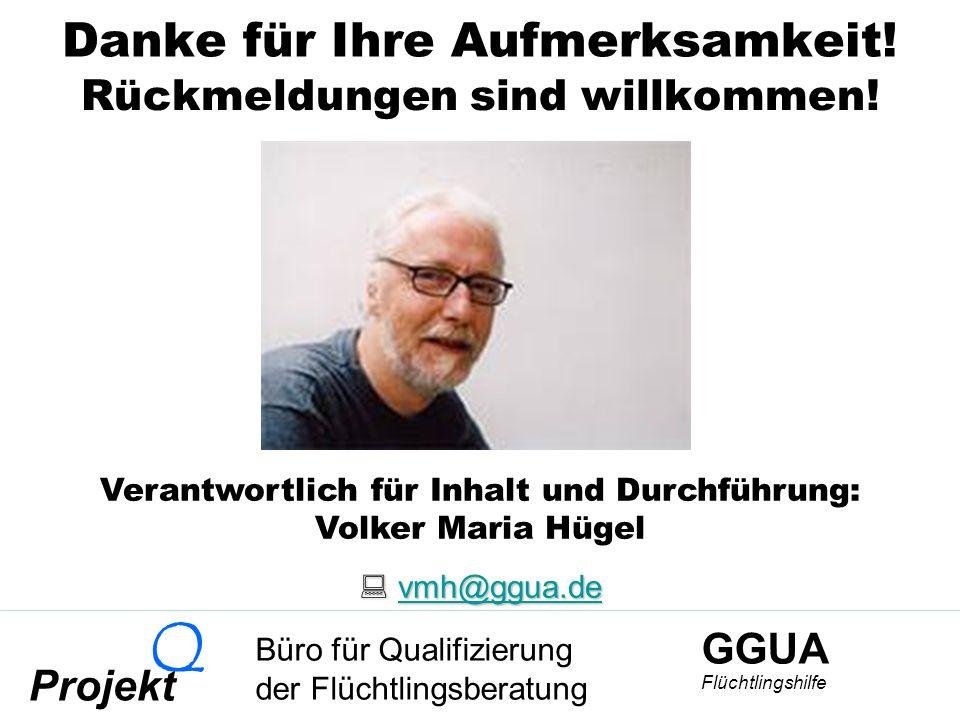 GGUA Flüchtlingshilfe Büro für Qualifizierung der Flüchtlingsberatung Projekt Q Danke für Ihre Aufmerksamkeit.