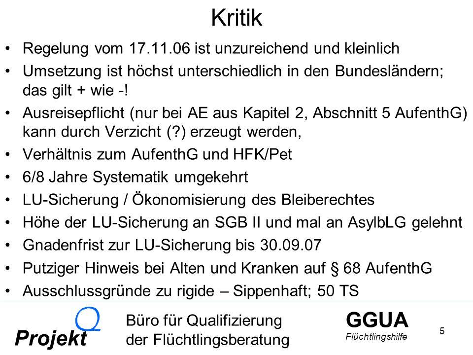 GGUA Flüchtlingshilfe Büro für Qualifizierung der Flüchtlingsberatung Projekt Q 16 Die Stichtage 30 September 2007: Für alle: Nachweis der mündlichen Grundkennt- nisse der deutschen Sprache A2 GERR.