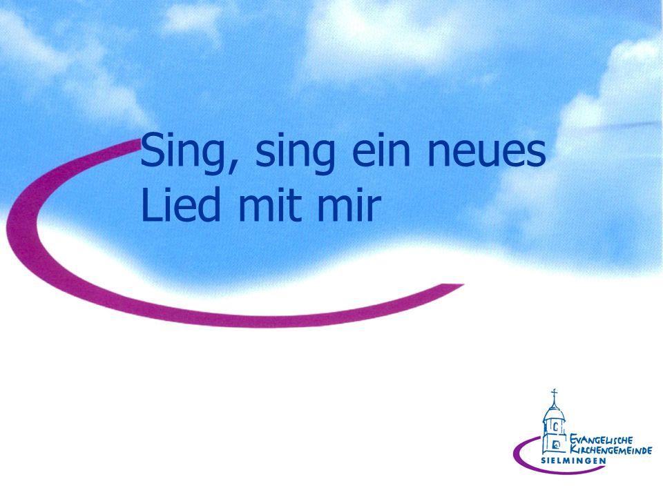 Sing ob du singen kannst oder nicht, Sing, sing ein Lied zu Gottes Ehre und Gott freut sich über dich.