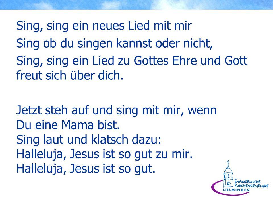 Sing, sing ein neues Lied mit mir Sing ob du singen kannst oder nicht, Sing, sing ein Lied zu Gottes Ehre und Gott freut sich über dich. Jetzt steh au