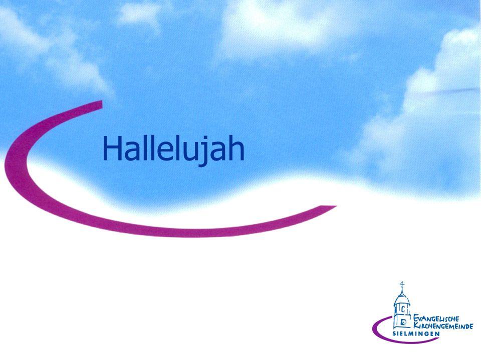 Halleluja, Halleluja.Gott ist allmächtig und er tut Wunder.