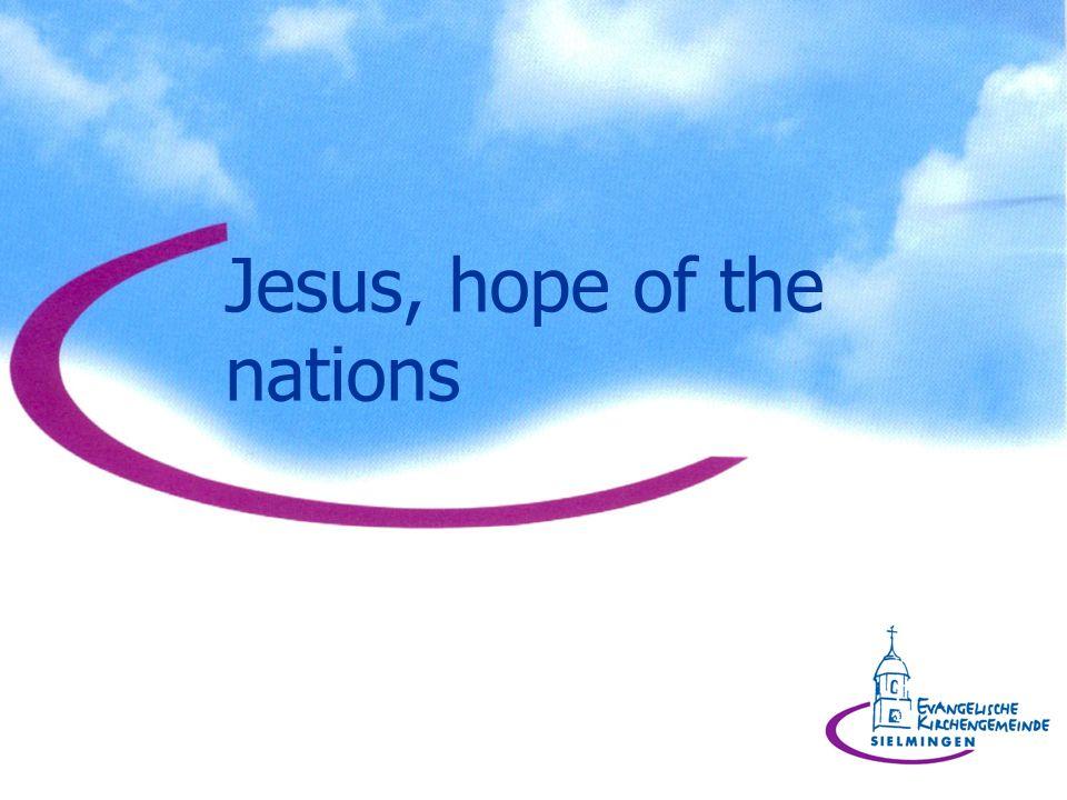 Jesus, Hoffnung der Völker, Trost für die Trauernden – du bist der Grund ewiger Hoffnung für diese Welt.
