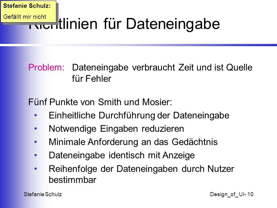 Stefanie SchulzDesign_of_ UI- 10 Richtlinien für Dateneingabe Problem:Dateneingabe verbraucht Zeit und ist Quelle für Fehler Fünf Punkte von Smith und