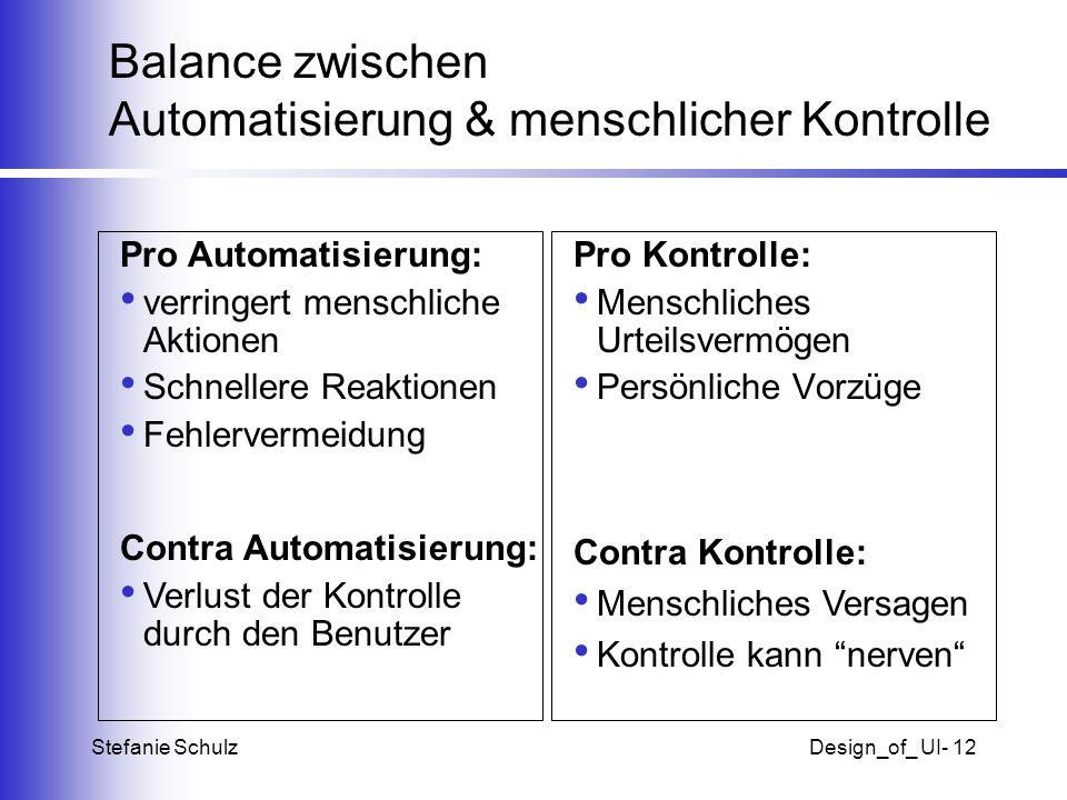 Stefanie SchulzDesign_of_ UI- 12 Balance zwischen Automatisierung & menschlicher Kontrolle Pro Kontrolle: Menschliches Urteilsvermögen Persönliche Vor