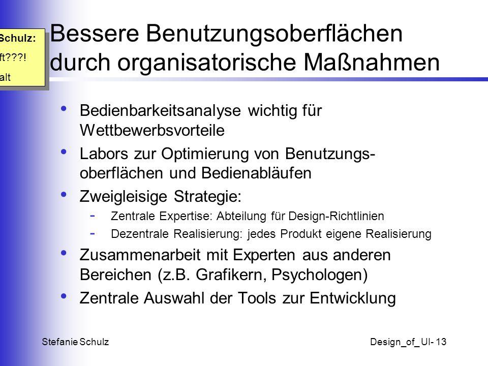 Stefanie SchulzDesign_of_ UI- 13 Bessere Benutzungsoberflächen durch organisatorische Maßnahmen Bedienbarkeitsanalyse wichtig für Wettbewerbsvorteile