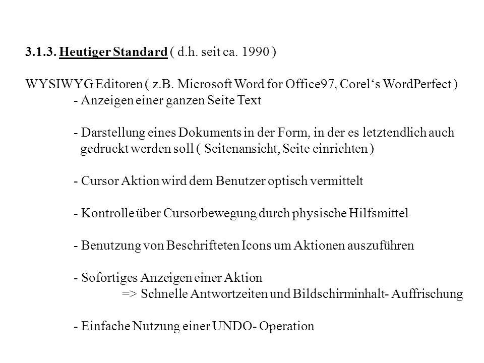 3.1.3.Heutiger Standard ( d.h. seit ca. 1990 ) WYSIWYG Editoren ( z.B.