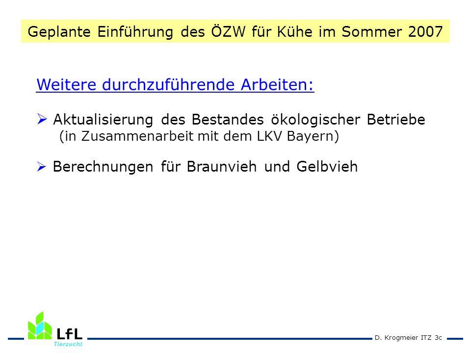 D. Krogmeier ITZ 3c Weitere durchzuführende Arbeiten: Aktualisierung des Bestandes ökologischer Betriebe (in Zusammenarbeit mit dem LKV Bayern) Berech
