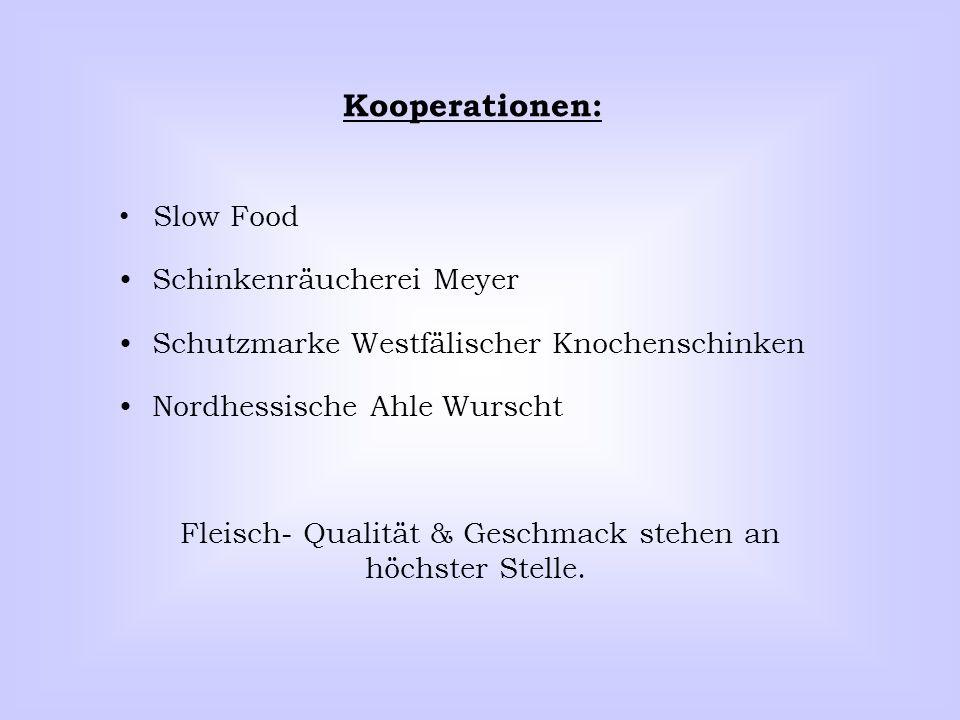 Kooperationen: Slow Food Schinkenräucherei Meyer Schutzmarke Westfälischer Knochenschinken Nordhessische Ahle Wurscht Fleisch- Qualität & Geschmack st