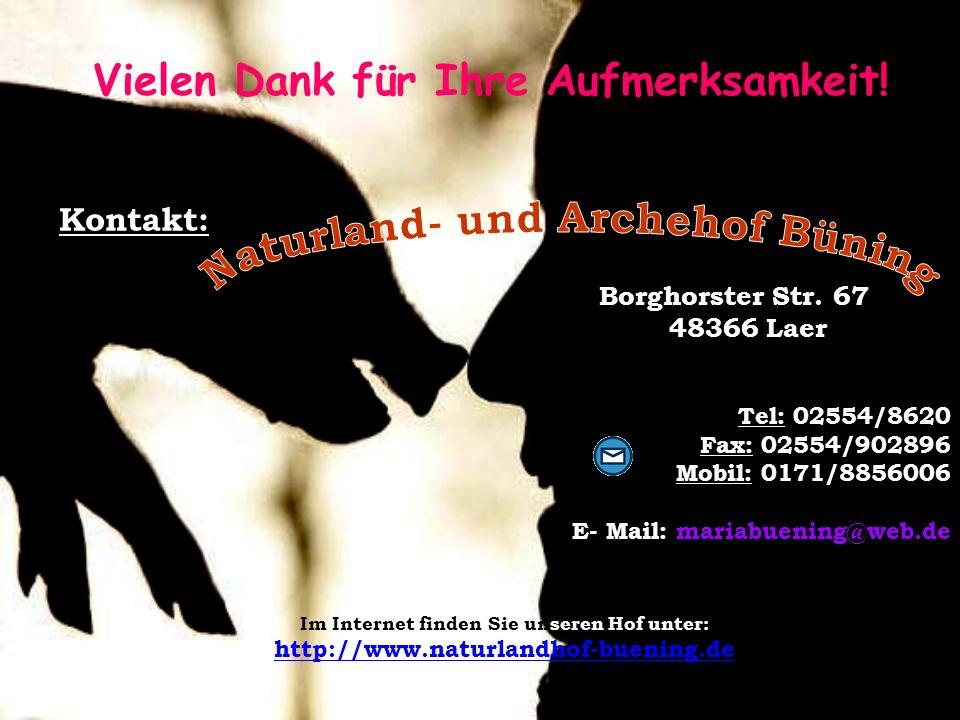 Kontakt: Borghorster Str. 67 48366 Laer Tel: 02554/8620 Fax: 02554/902896 Mobil: 0171/8856006 E- Mail: mariabuening@web.de Im Internet finden Sie unse