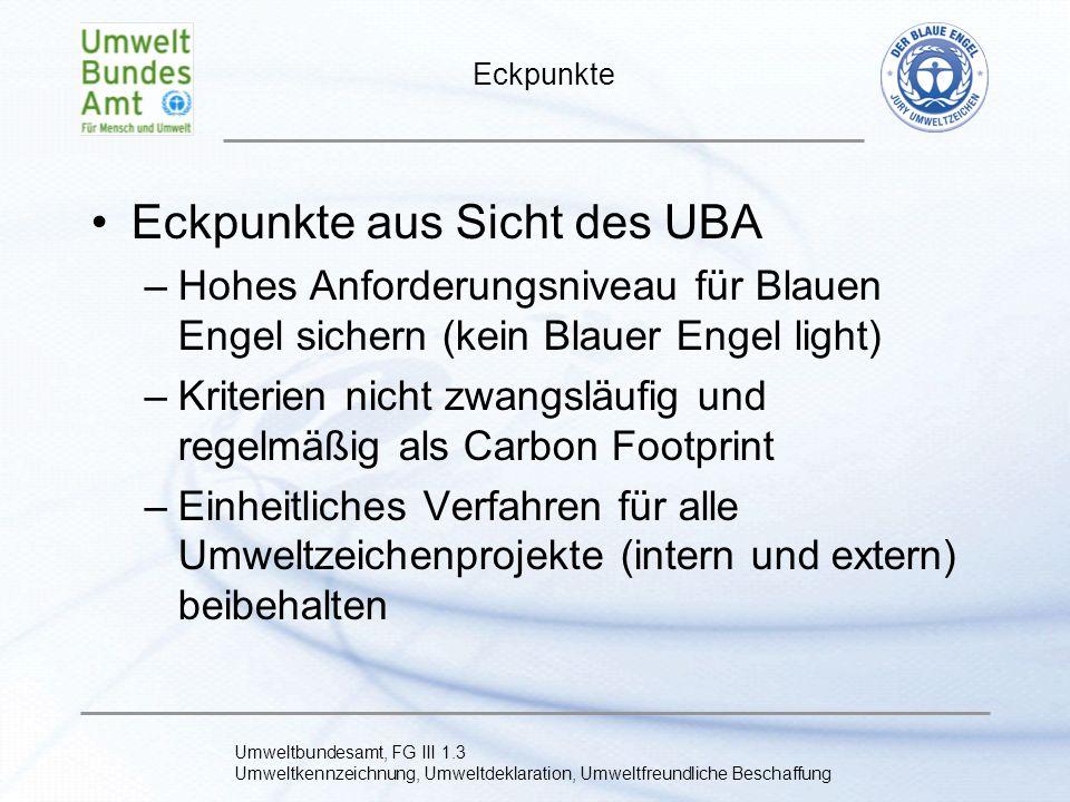 Umweltbundesamt, FG III 1.3 Umweltkennzeichnung, Umweltdeklaration, Umweltfreundliche Beschaffung Weiteres Vorgehen Workshop am 29.