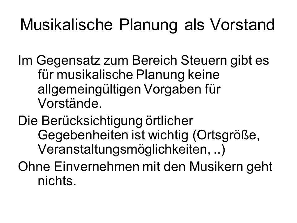 Musikalische Planung als Vorstand Im Gegensatz zum Bereich Steuern gibt es für musikalische Planung keine allgemeingültigen Vorgaben für Vorstände.