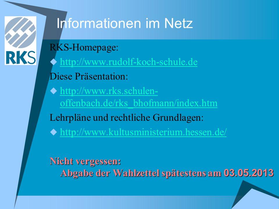 Informationen im Netz RKS-Homepage: http://www.rudolf-koch-schule.de Diese Präsentation: http://www.rks.schulen- offenbach.de/rks_bhofmann/index.htm h