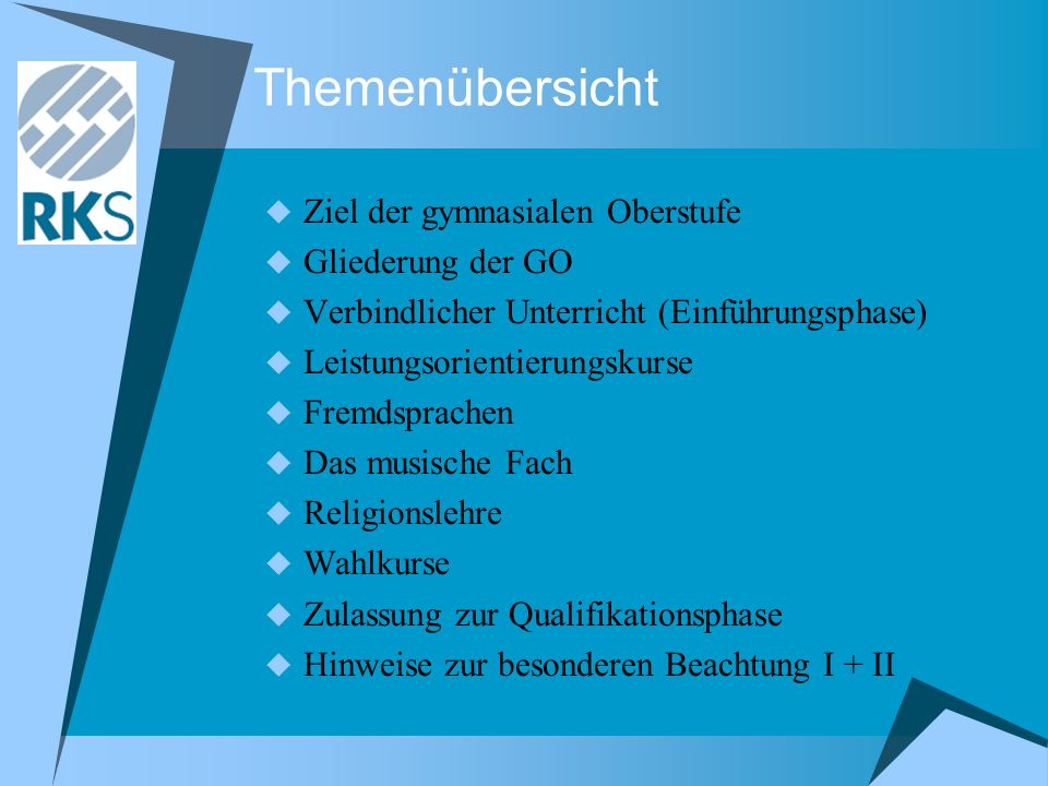 Themenübersicht Ziel der gymnasialen Oberstufe Gliederung der GO Verbindlicher Unterricht (Einführungsphase) Leistungsorientierungskurse Fremdsprachen