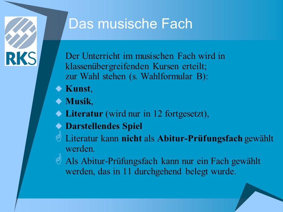 Das musische Fach Der Unterricht im musischen Fach wird in klassenübergreifenden Kursen erteilt; zur Wahl stehen (s. Wahlformular B): Kunst, Musik, Li