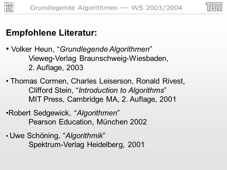 Empfohlene Literatur: Volker Heun, Grundlegende Algorithmen Vieweg-Verlag Braunschweig-Wiesbaden, 2.