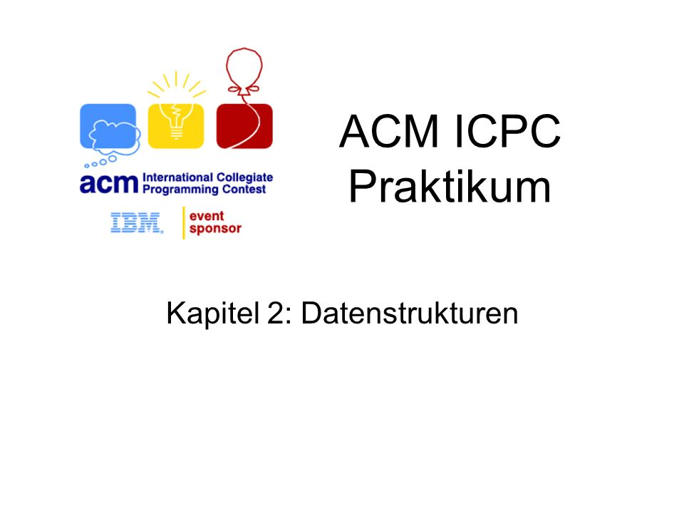 ACM ICPC Praktikum Kapitel 2: Datenstrukturen