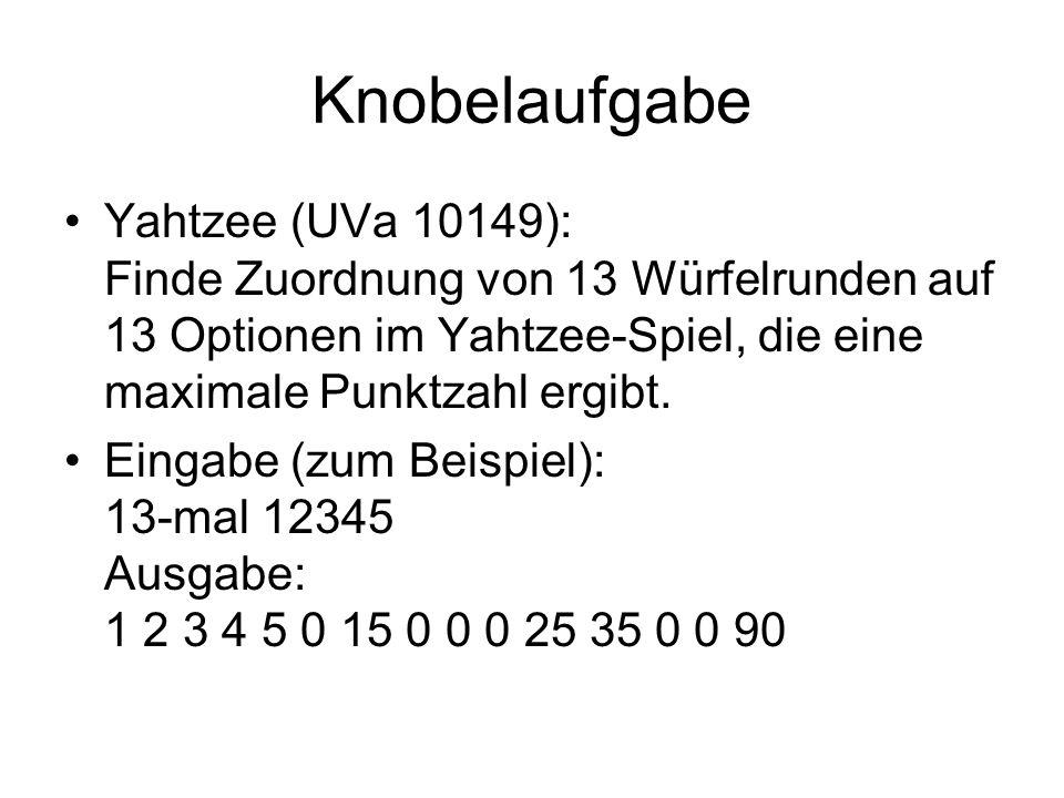 Knobelaufgabe Yahtzee (UVa 10149): Finde Zuordnung von 13 Würfelrunden auf 13 Optionen im Yahtzee-Spiel, die eine maximale Punktzahl ergibt. Eingabe (