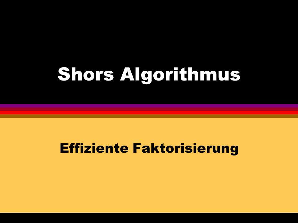 Shors Algorithmus Effiziente Faktorisierung
