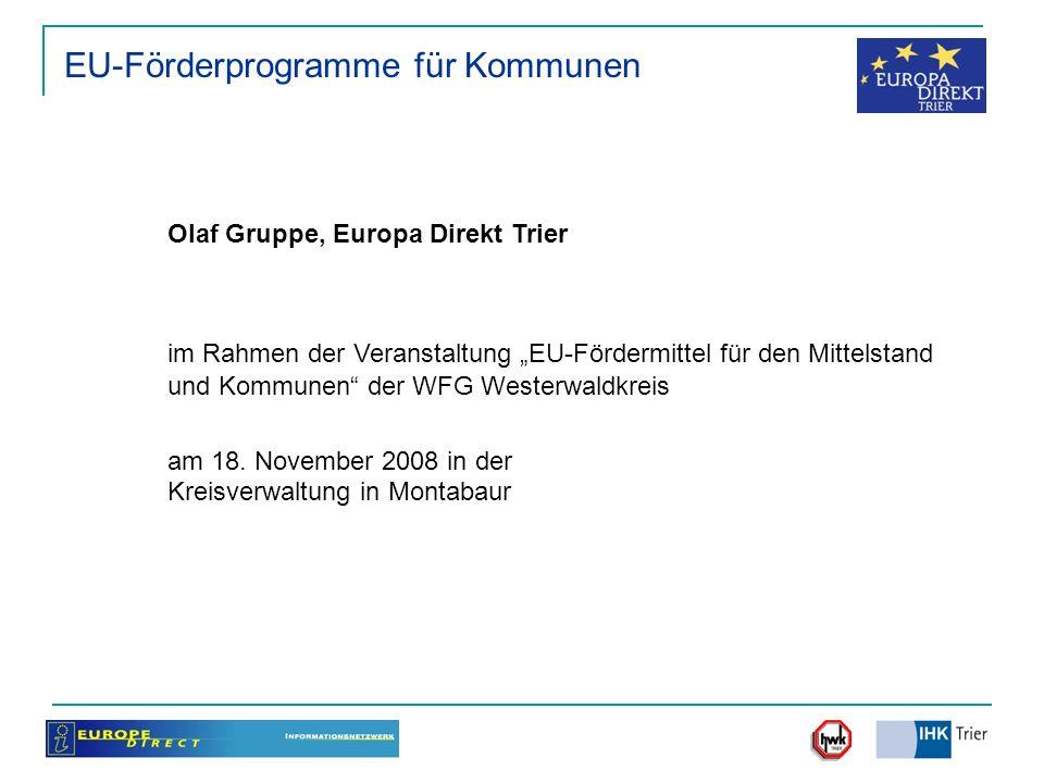 EU-Förderprogramme für Kommunen Olaf Gruppe, Europa Direkt Trier im Rahmen der Veranstaltung EU-Fördermittel für den Mittelstand und Kommunen der WFG
